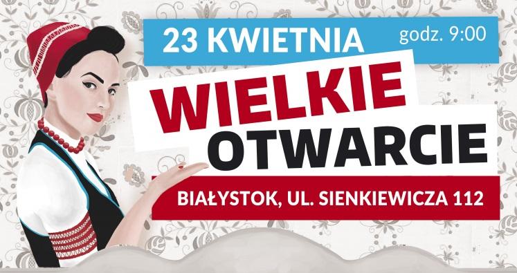 Wielkie otwarcie – Białystok